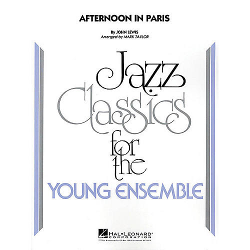 Hal Leonard Afternoon in Paris Jazz Band Level 3 Arranged by Mark Taylor