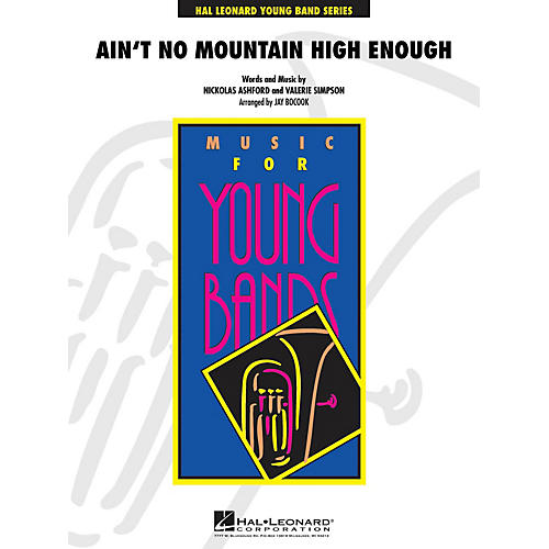 Hal Leonard Ain't No Mountain High Enough - Young Concert Band Series Level 3 arranged by Jay Bocook