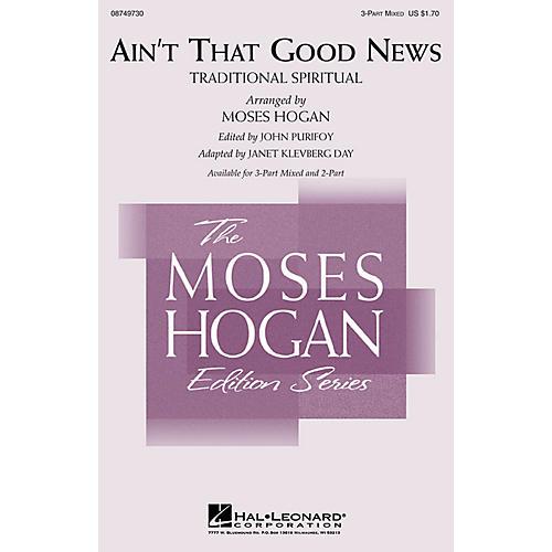 Hal Leonard Ain't That Good News 3-Part Mixed arranged by Moses Hogan