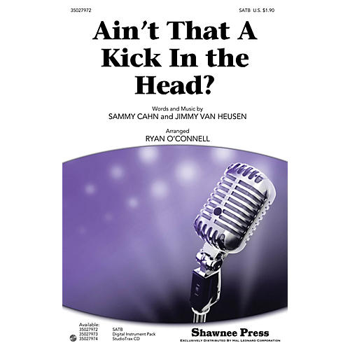 Shawnee Press Ain't That a Kick in the Head? SATB by Dean Martin arranged by Ryan O'Connell