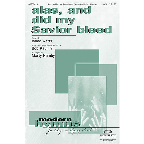 Integrity Choral Alas, and Did My Savior Bleed Accompaniment CD Arranged by Marty Hamby
