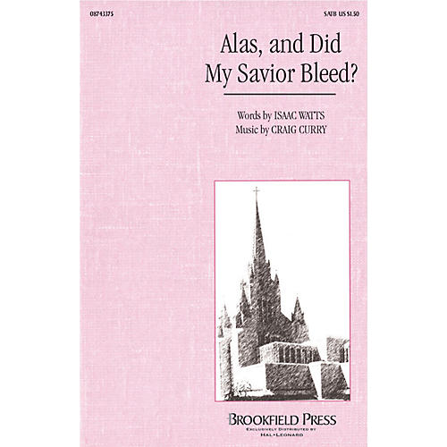 Hal Leonard Alas, and Did My Savior Bleed? SATB composed by Craig Curry