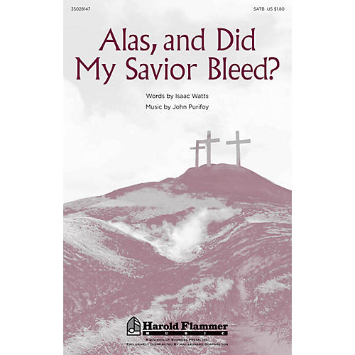 Shawnee Press Alas, and Did My Savior Bleed? SATB composed by John Purifoy