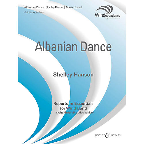 Boosey and Hawkes Albanian Dance Concert Band Level 4 Composed by Shelley Hanson