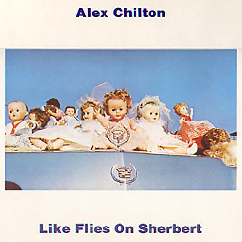 Alliance Alex Chilton - Like Flies on Sherbert
