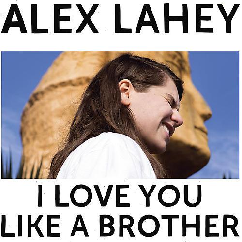 Alliance Alex Lahey - I Love You Like A Brother