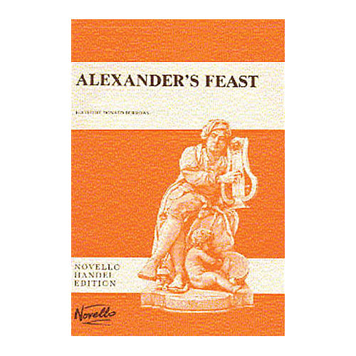 Novello Alexander's Feast SATB Score Composed by Georg Friedrich Händel