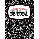 Alfred Walter Beeler Method for the BB-Flat Tuba Book I Book I
