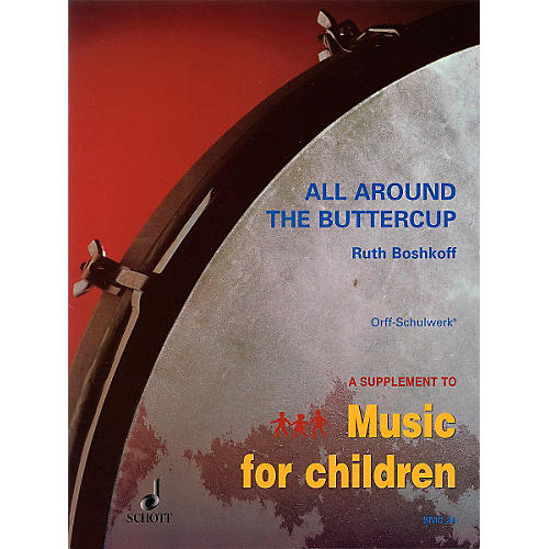 Schott All Around The Buttercup - Early Experiences With Orff For Orff Instruments-thumbnail