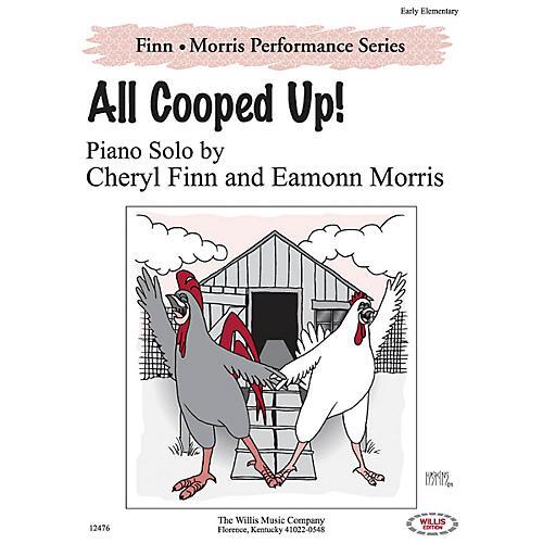 Willis Music All Cooped Up! Willis Series by Cheryl Finn & Eamonn Morris (Level Early Elem)