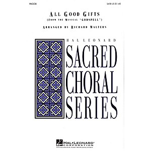 Hal Leonard All Good Gifts from Godspell SATB arranged by Richard Walters by Hal Leonard