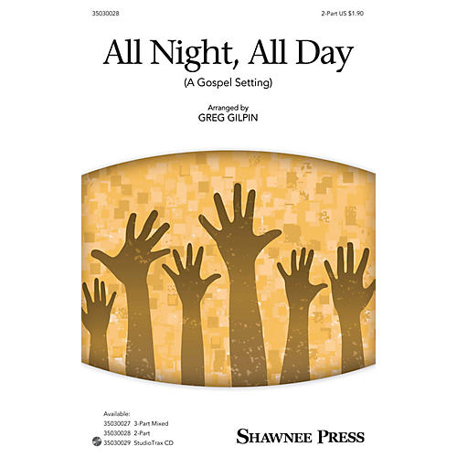 Shawnee Press All Night, All Day (A Gospel Setting) 2-Part arranged by Greg Gilpin