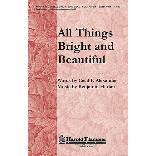 Shawnee Press All Things Bright and Beautiful SATB composed by Benjamin Harlan
