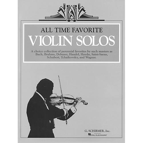 G. Schirmer All Time Favorite Violin Solos - Music Of Bach/Brahms/Handel/Debussy/Tchaikovsky/Wagner