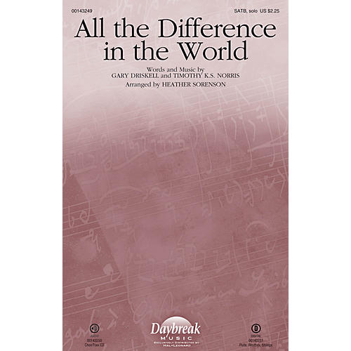 Daybreak Music All the Difference in the World SATB Chorus and Solo arranged by Heather Sorenson