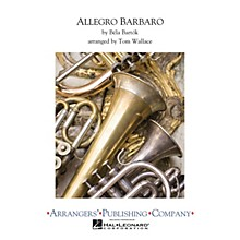 Arrangers Allegro Barbaro Concert Band Level 3 Arranged by Tom Wallace