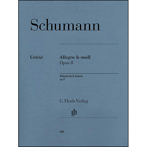 G. Henle Verlag Allegro In B Minor Op. 8 By Schumann