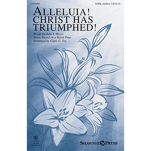 Shawnee Press Alleluia! Christ Has Triumphed! SATB/CHILDREN'S CHOIR arranged by Clare C. Toy