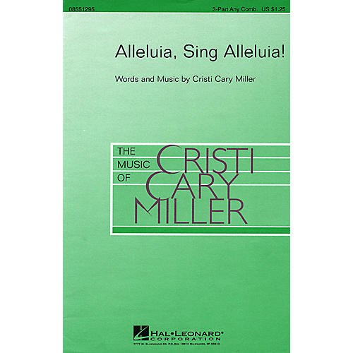 Hal Leonard Alleluia, Sing Alleluia! 3 Part Any Combination composed by Cristi Cary Miller