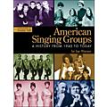 Hal Leonard American Singing Groups: A History 1940 To Today thumbnail