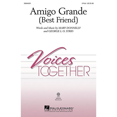 Hal Leonard Amigo Grande (Best Friend) 2-Part composed by Mary Donnelly and George L.O. Strid