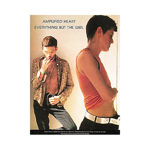 Hal Leonard Amplified Heart - Everything But The Girl Piano, Vocal, Guitar Songbook