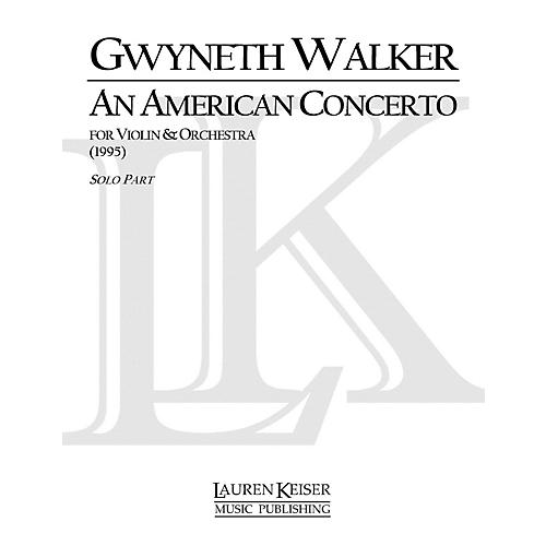 Lauren Keiser Music Publishing An American Concerto for Violin LKM Music Series Composed by Gwyneth Walker