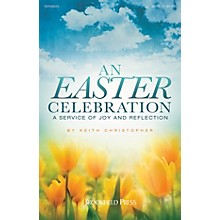 Brookfield An Easter Celebration (A Service of Joy and Reflection) Score & Parts Composed by Keith Christopher