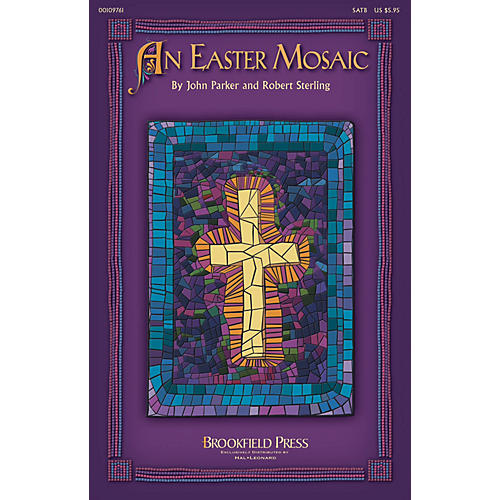 Brookfield An Easter Mosaic SATB composed by Robert Sterling