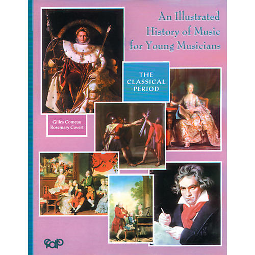 Alfred An Illustrated History of Music for Young Musicians: The Classical Period