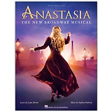 Hal Leonard Anastasia (The New Broadway Musical) Vocal Selections Series Softcover Written by Lynn Ahrens