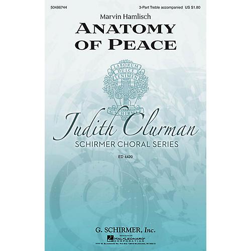 G. Schirmer Anatomy of Peace (Judith Clurman Choral Series) 3 Part Treble composed by Marvin Hamlisch