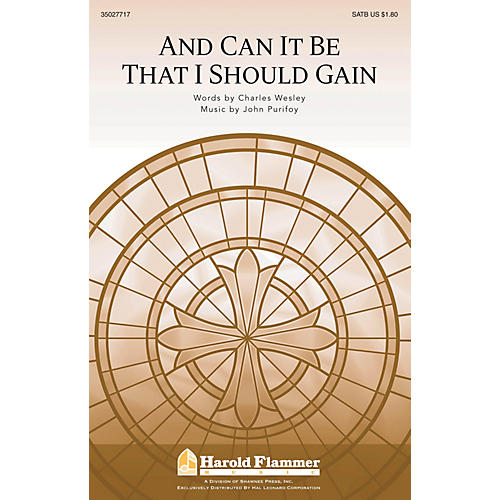 Shawnee Press And Can It Be That I Should Gain SATB composed by John Purifoy