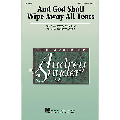Hal Leonard And God Shall Wipe Away All Tears SATB a cappella arranged by Audrey Snyder