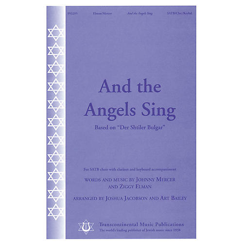 Transcontinental Music And the Angels Sing (based on Der Shtiler Bulgar) SATB arranged by Joshua Jacobson