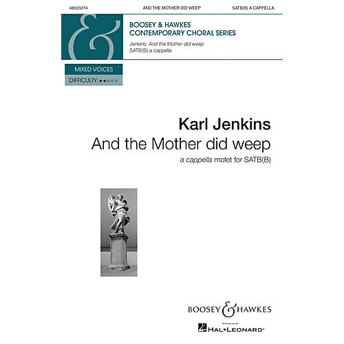 Boosey and Hawkes And the Mother Did Weep from Stabat Mater (SATB(B) a cappella) SATBB composed by Karl Jenkins