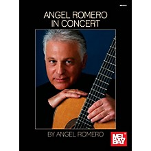 Mel Bay Angel Romero: In Concert