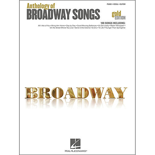 Hal Leonard Anthology Of Broadway Songs - Gold Edition arranged for piano, vocal, and guitar (P/V/G)