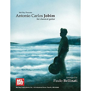 Mel Bay Antonio Carlos Jobim for Classical Guitar by Mel Bay
