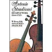 Alfred Antonio Stradivari: His Life & Work Textbook