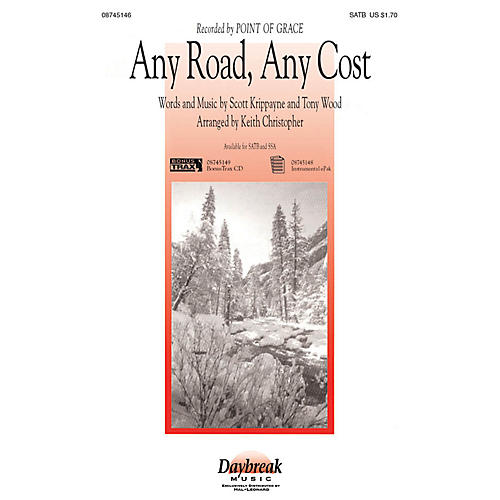 Daybreak Music Any Road, Any Cost SATB by Point Of Grace arranged by Keith Christopher
