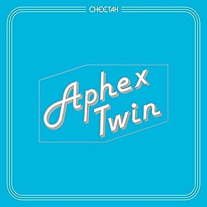 Aphex Twin - Cheetah by