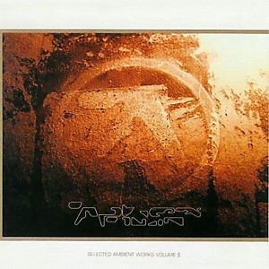 Aphex Twin - Selected Ambient Works II by