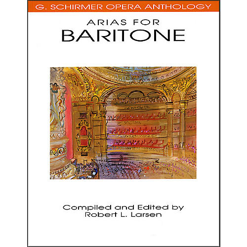 Hal Leonard Arias for Baritone G Schirmer Opera Anthology