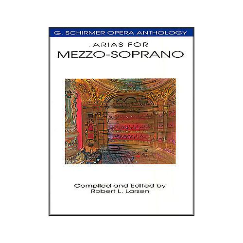 G. Schirmer Arias for Mezzo-Soprano G Schirmer Opera Anthology