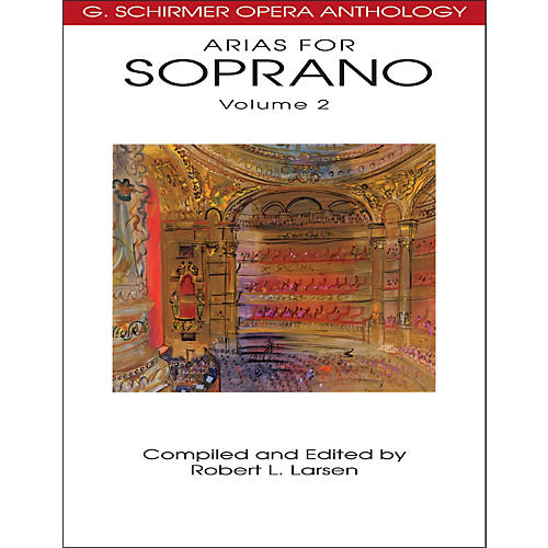 G. Schirmer Arias for Soprano Volume 2 G Schirmer Opera Anthology