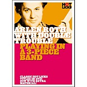 Hot Licks Arlen Roth with Double Trouble: Playing in a 3-Piece Band DVD