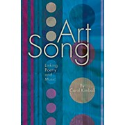 Hal Leonard Art Song: Linking Poetry And Music