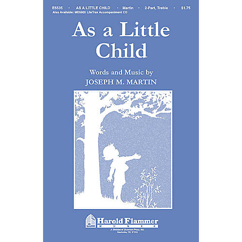 Shawnee Press As a Little Child (Incorporating Jesus Loves Me) 2-Part composed by Joseph M. Martin