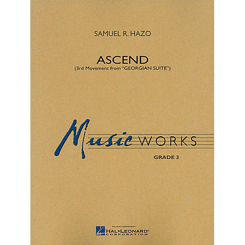 Hal Leonard Ascend (Movement III of Georgian Suite) Concert Band Level 3 Composed by Samuel R. Hazo